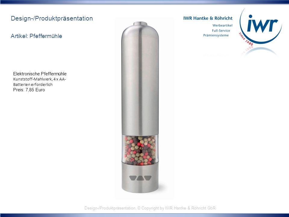 Design-/Produktpräsentation, © Copyright by IWR Hantke & Röhricht GbR Design-/Produktpräsentation Artikel: Pfeffermühle Elektronische Pfeffermühle Kun
