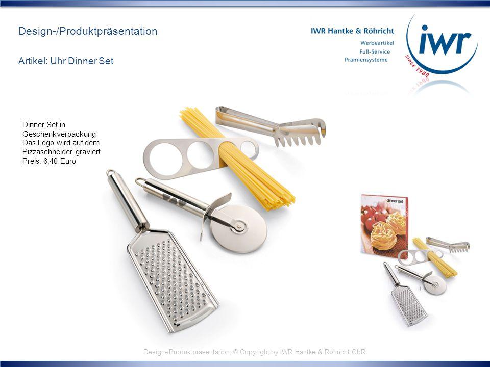 Design-/Produktpräsentation, © Copyright by IWR Hantke & Röhricht GbR Design-/Produktpräsentation Artikel: Uhr Dinner Set Dinner Set in Geschenkverpac