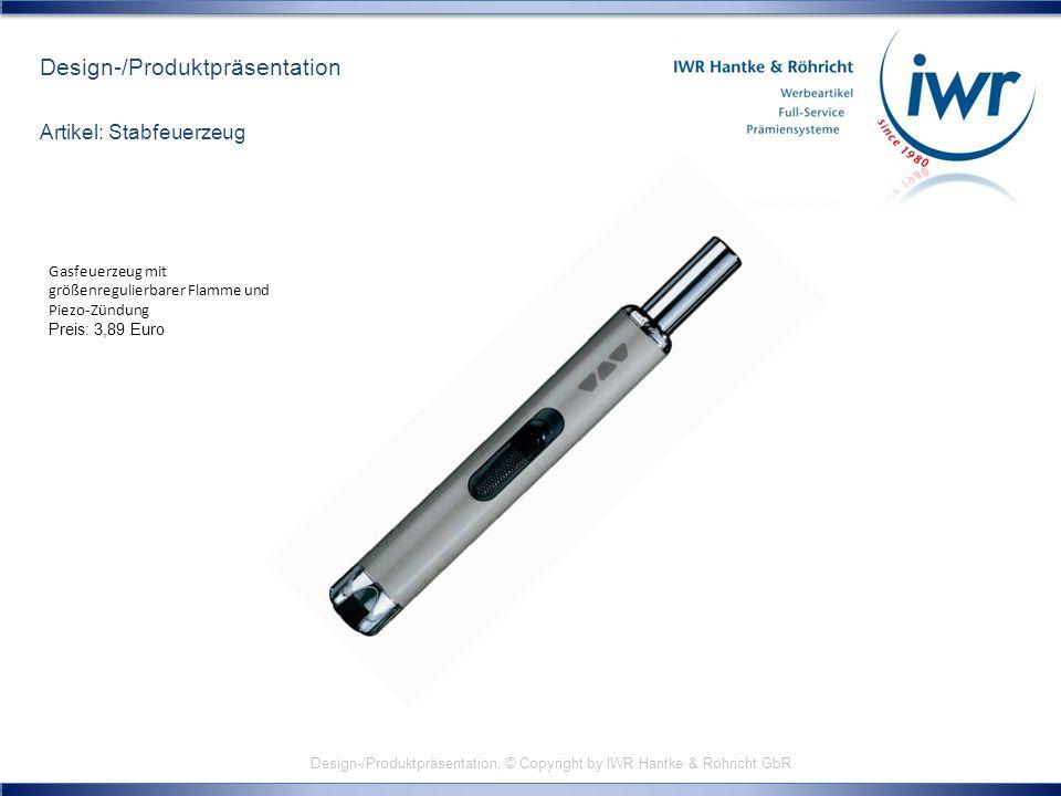 Design-/Produktpräsentation, © Copyright by IWR Hantke & Röhricht GbR Design-/Produktpräsentation Artikel: Stabfeuerzeug Gasfeuerzeug mit größenreguli