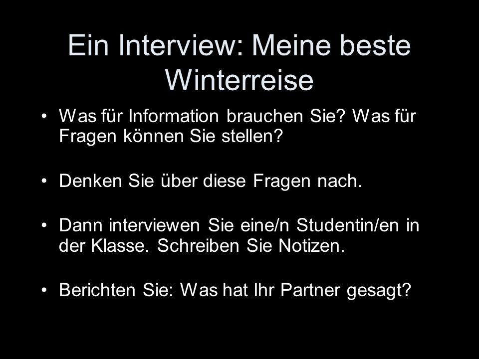 Ein Interview: Meine beste Winterreise Was für Information brauchen Sie.