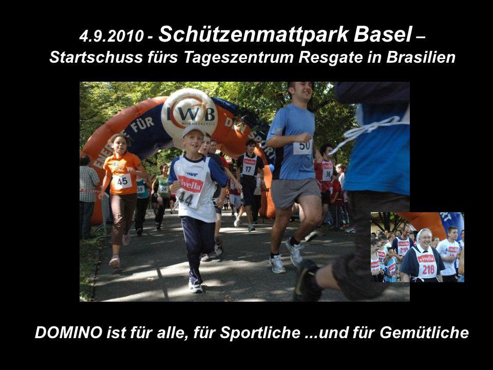 4.9.2010 - Schützenmattpark Basel – Startschuss fürs Tageszentrum Resgate in Brasilien DOMINO ist für alle, für Sportliche...und für Gemütliche