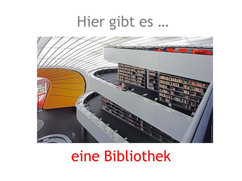 eine Bibliothek Hier gibt es …