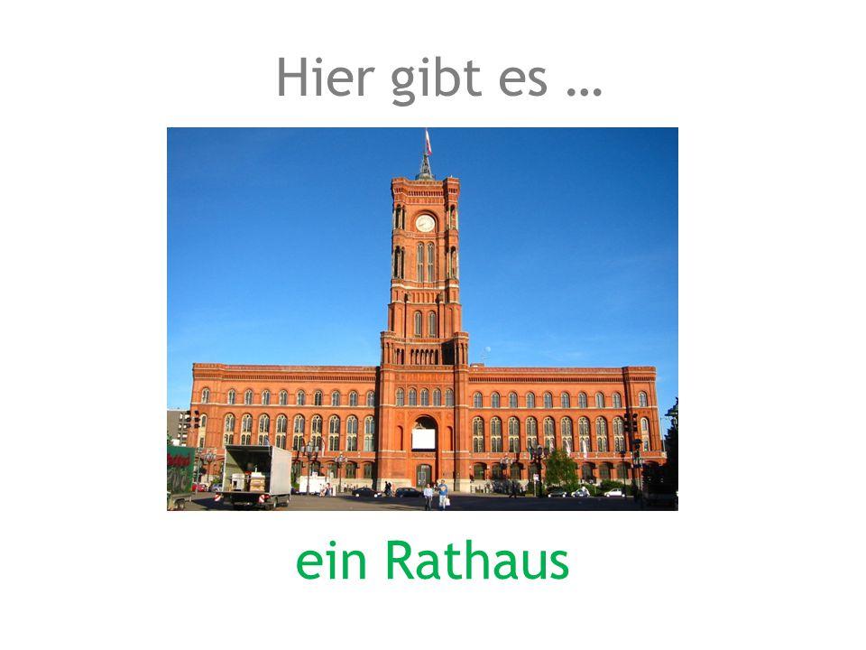 ein Rathaus Hier gibt es …