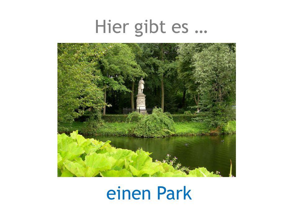 einen Park Hier gibt es …