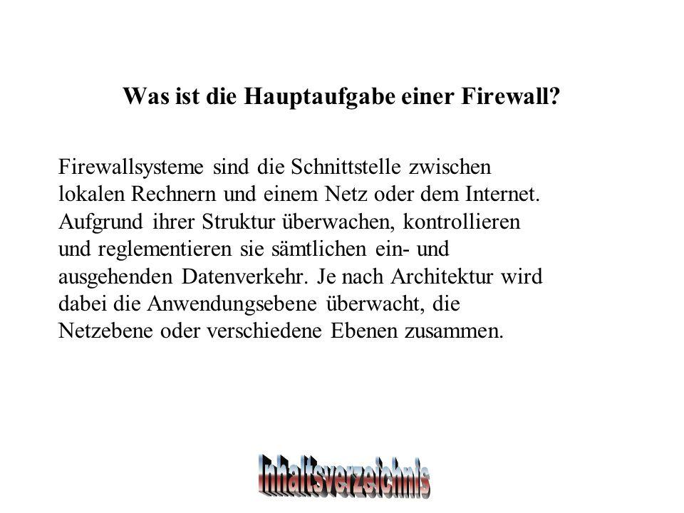 Was ist die Hauptaufgabe einer Firewall.