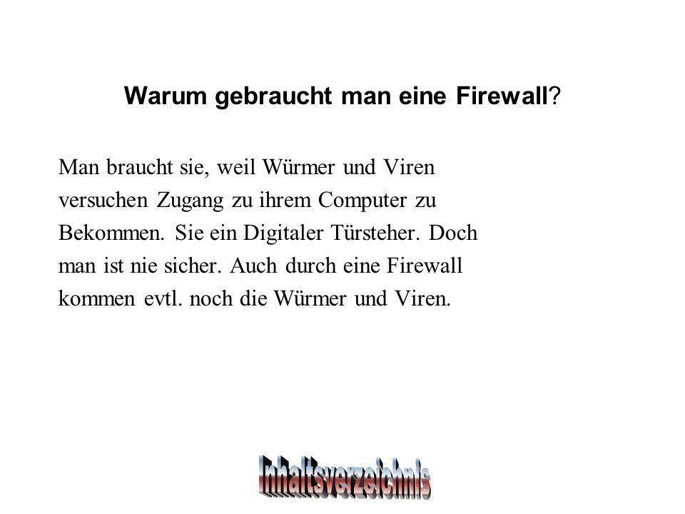 Warum gebraucht man eine Firewall.