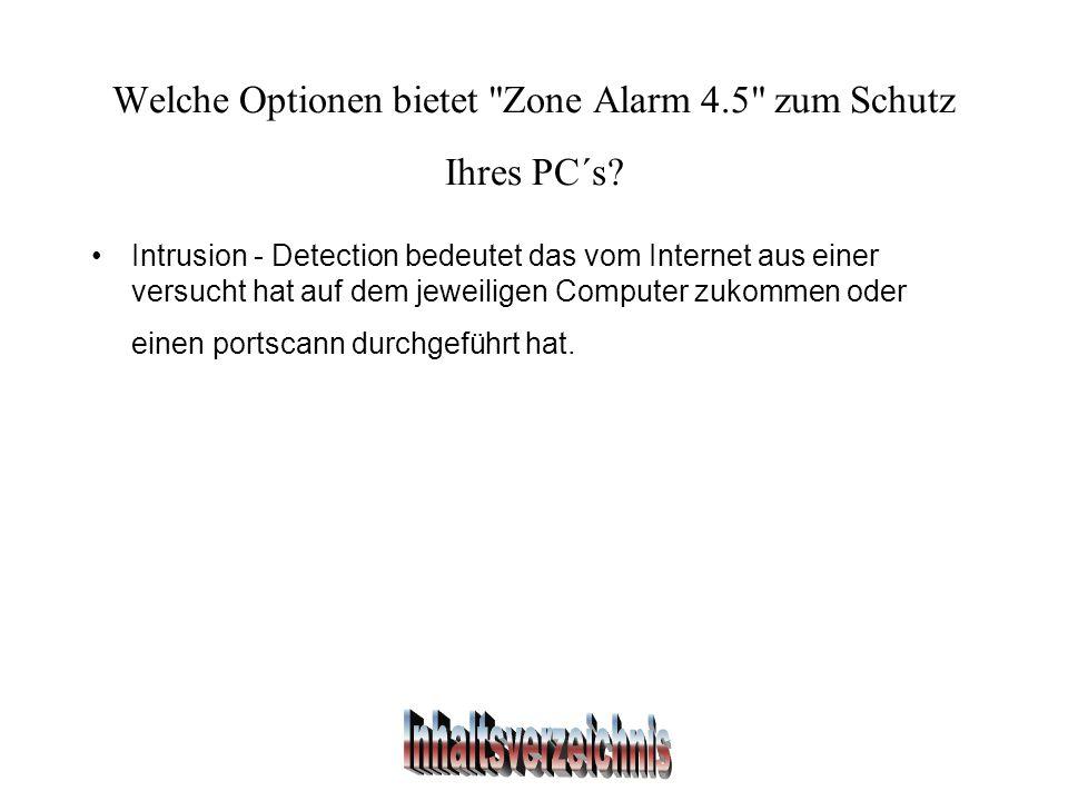 Welche Optionen bietet Zone Alarm 4.5 zum Schutz Ihres PC´s.