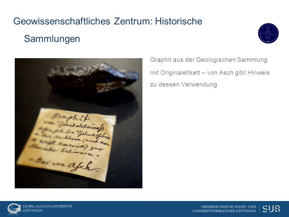 Geowissenschaftliches Zentrum: Historische Sammlungen Graphit aus der Geologischen Sammlung mit Originaletikett – von Asch gibt Hinweis zu dessen Verw