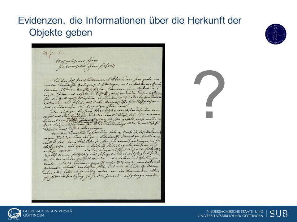 Evidenzen, die Informationen über die Herkunft der Objekte geben ?