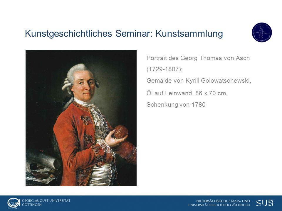 Kunstgeschichtliches Seminar: Kunstsammlung Portrait des Georg Thomas von Asch (1729-1807); Gemälde von Kyrill Golowatschewski, Öl auf Leinwand, 86 x
