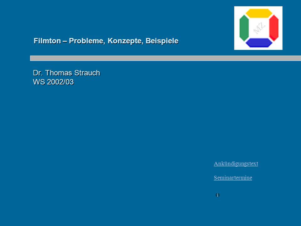 Dr. Thomas Strauch WS 2002/03 Einfügen Ihres Firmenlogos auf dieser Folie Vom Menü 'Einfügen' 'Grafik' auswählen. Suchen Sie Ihre Logo- Datei. Klicken