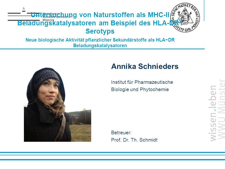 Name: der Referentin / des Referenten Untersuchung von Naturstoffen als MHC-II Beladungskatalysatoren am Beispiel des HLA-DR1 Serotyps Neue biologisch