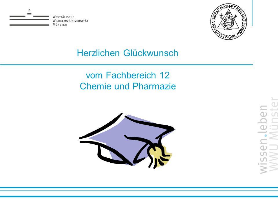 Name: der Referentin / des Referenten Herzlichen Glückwunsch vom Fachbereich 12 Chemie und Pharmazie