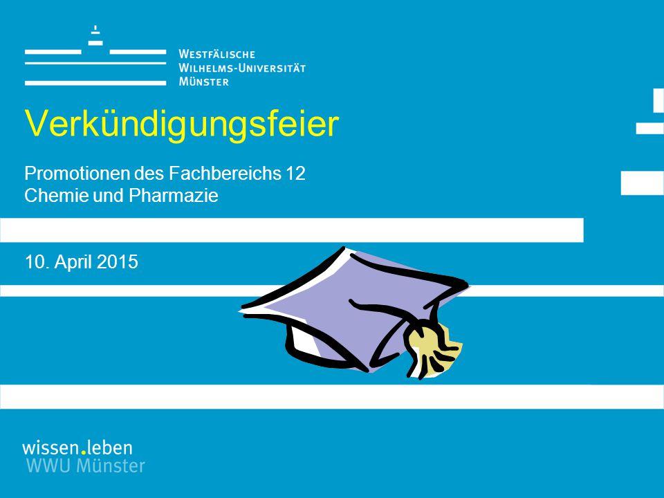 Verkündigungsfeier Promotionen des Fachbereichs 12 Chemie und Pharmazie 10. April 2015