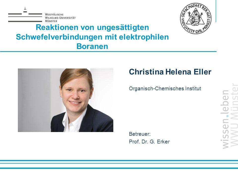 Name: der Referentin / des Referenten Reaktionen von ungesättigten Schwefelverbindungen mit elektrophilen Boranen Christina Helena Eller Organisch-Che