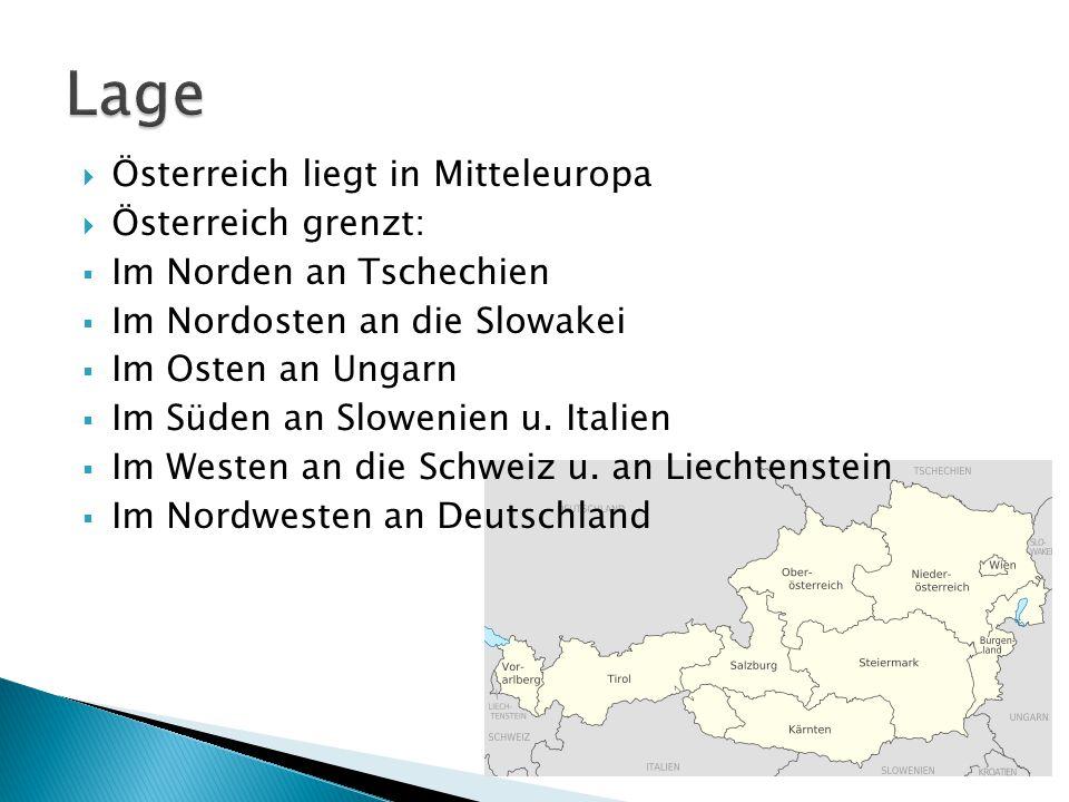  Österreich liegt in Mitteleuropa  Österreich grenzt:  Im Norden an Tschechien  Im Nordosten an die Slowakei  Im Osten an Ungarn  Im Süden an Sl