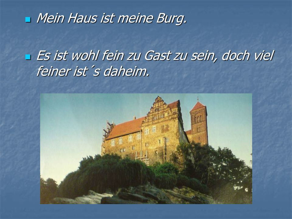 Mein Haus ist meine Burg. Mein Haus ist meine Burg.