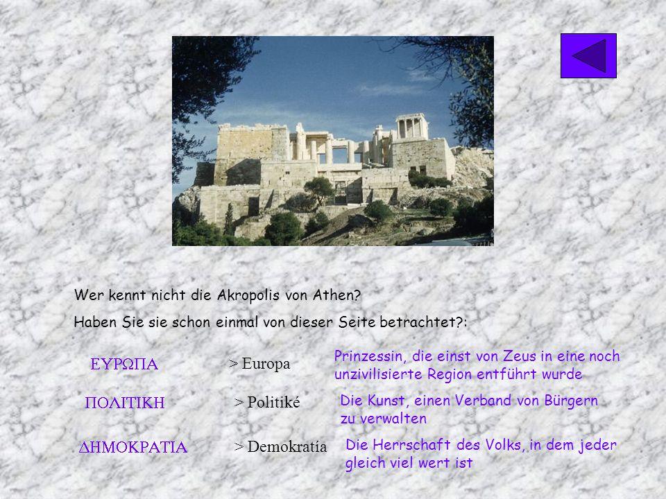 Wer kennt nicht die Akropolis von Athen.
