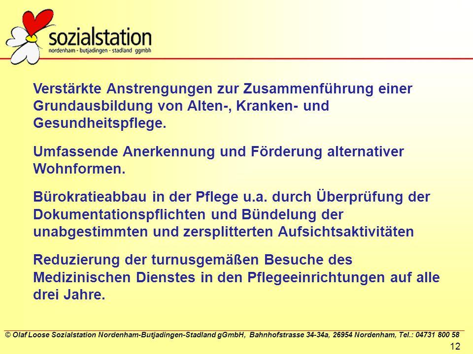 © Olaf Loose Sozialstation Nordenham-Butjadingen-Stadland gGmbH, Bahnhofstrasse 34-34a, 26954 Nordenham, Tel.: 04731 800 58 12 Verstärkte Anstrengunge
