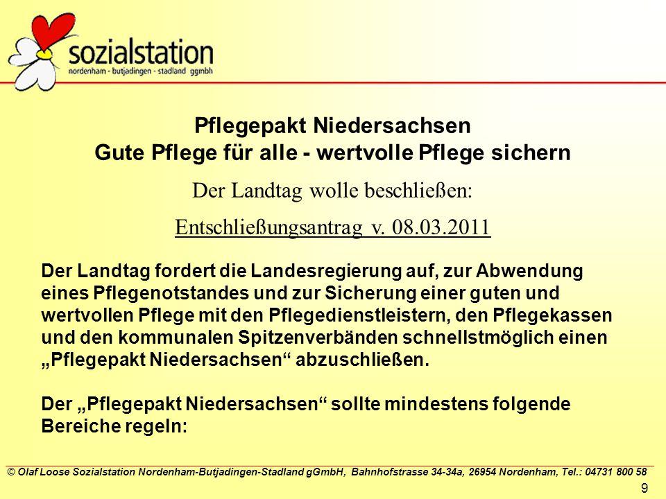 © Olaf Loose Sozialstation Nordenham-Butjadingen-Stadland gGmbH, Bahnhofstrasse 34-34a, 26954 Nordenham, Tel.: 04731 800 58 9 Pflegepakt Niedersachsen