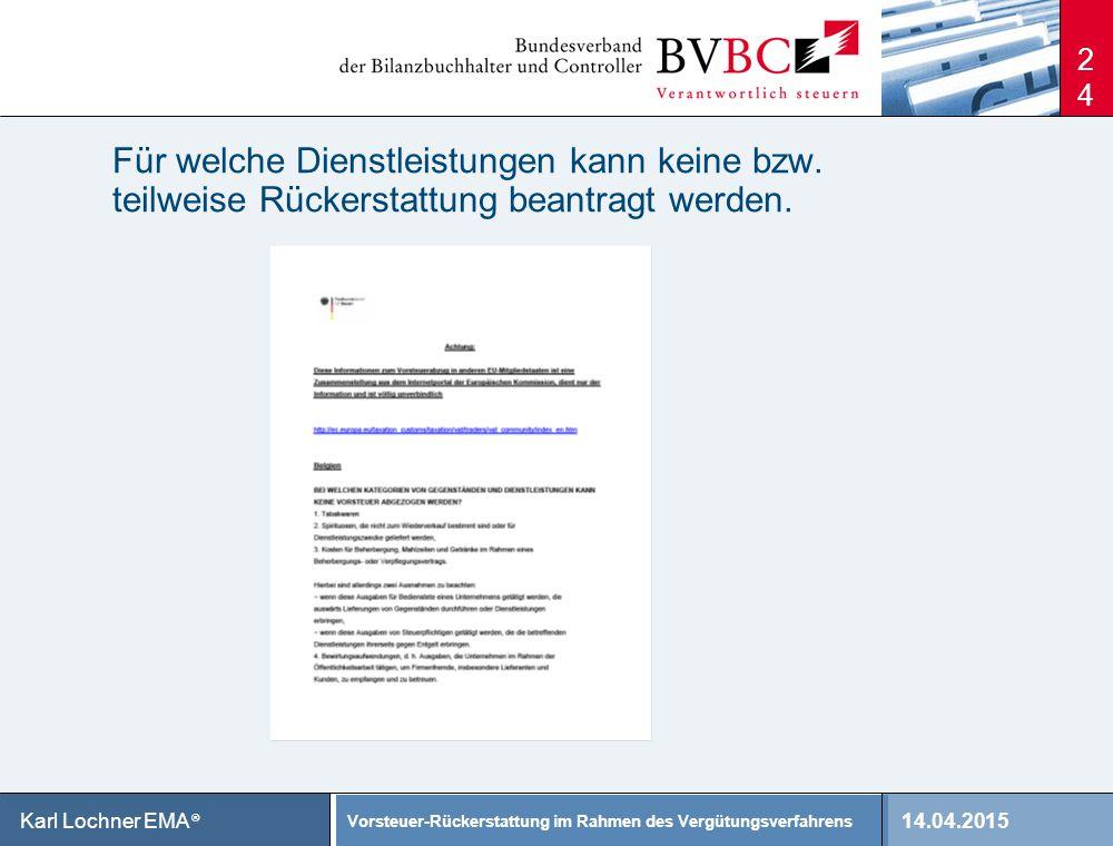 14.04.2015 Vorsteuer-Rückerstattung im Rahmen des Vergütungsverfahrens Karl Lochner EMA ® Für welche Dienstleistungen kann keine bzw. teilweise Rücker