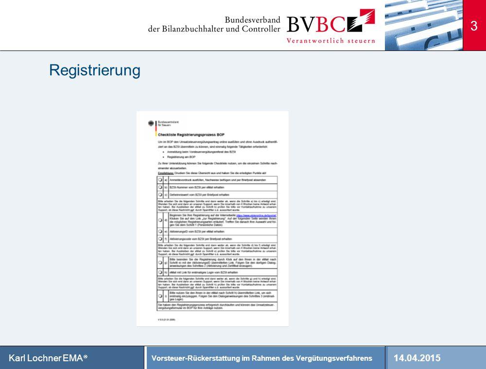 14.04.2015 Vorsteuer-Rückerstattung im Rahmen des Vergütungsverfahrens Karl Lochner EMA ® Registrierung 3