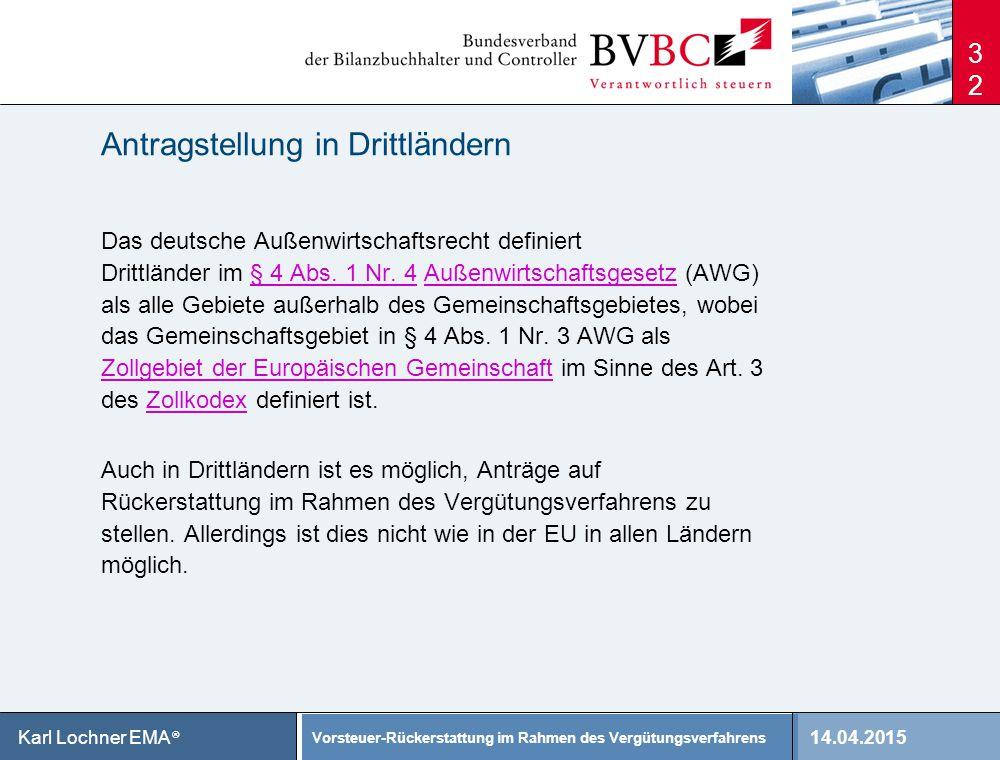 14.04.2015 Vorsteuer-Rückerstattung im Rahmen des Vergütungsverfahrens Karl Lochner EMA ® Antragstellung in Drittländern Das deutsche Außenwirtschafts
