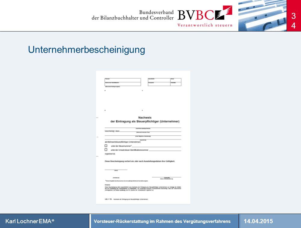 14.04.2015 Vorsteuer-Rückerstattung im Rahmen des Vergütungsverfahrens Karl Lochner EMA ® 34 Unternehmerbescheinigung
