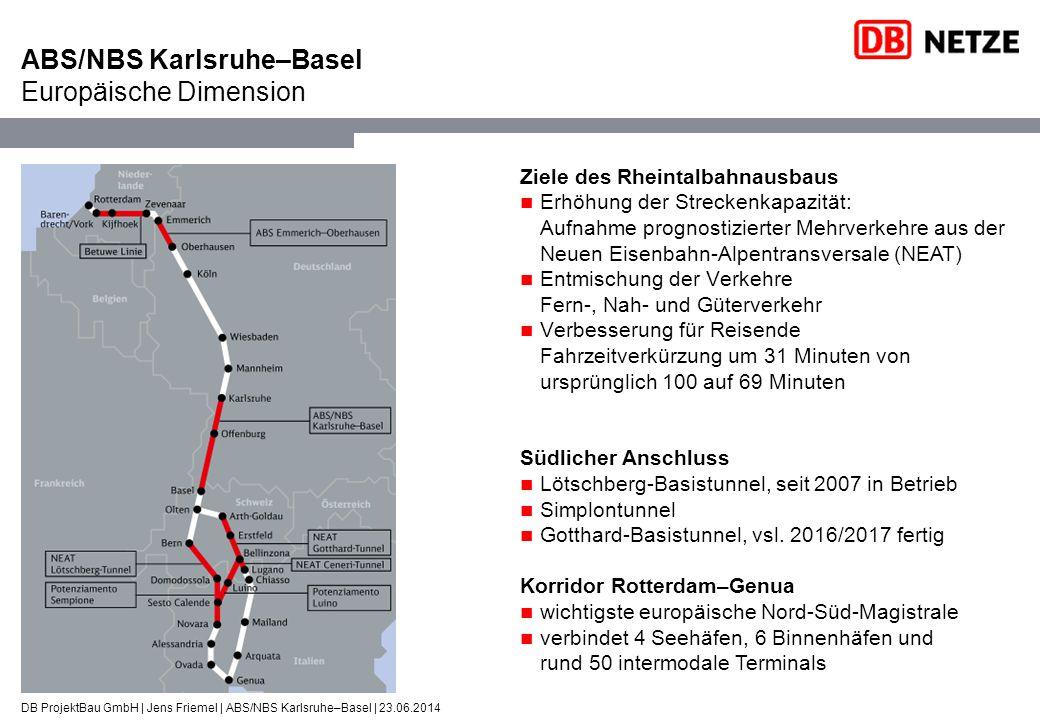 ABS/NBS Karlsruhe–Basel Europäische Dimension DB ProjektBau GmbH | Jens Friemel | ABS/NBS Karlsruhe–Basel | 23.06.2014 Ziele des Rheintalbahnausbaus E