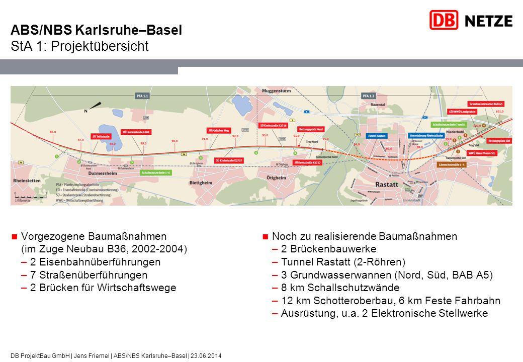 ABS/NBS Karlsruhe–Basel StA 1: Projektübersicht DB ProjektBau GmbH | Jens Friemel | ABS/NBS Karlsruhe–Basel | 23.06.2014 Vorgezogene Baumaßnahmen (im