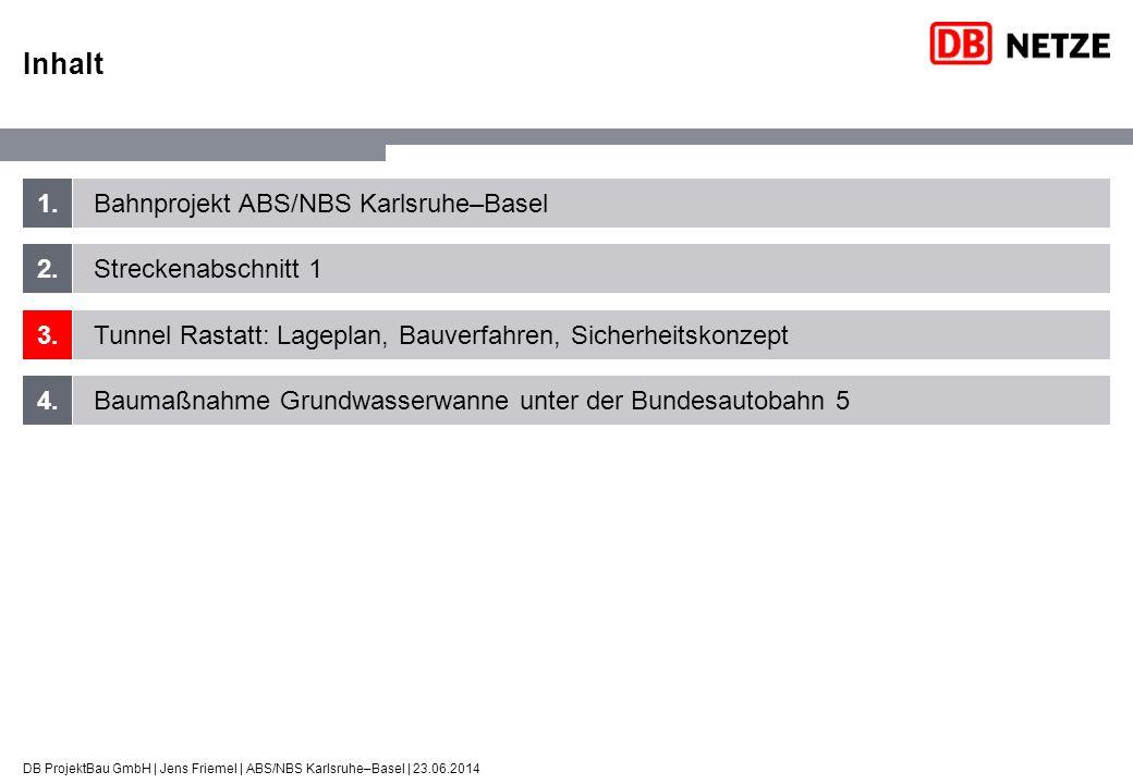 1. 2. 3. 4. Bahnprojekt ABS/NBS Karlsruhe–Basel Streckenabschnitt 1 Tunnel Rastatt: Lageplan, Bauverfahren, Sicherheitskonzept Baumaßnahme Grundwasser