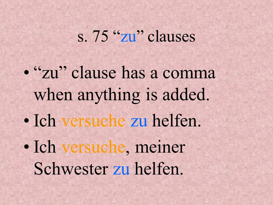 s. 75 zu clauses zu clause has a comma when anything is added.