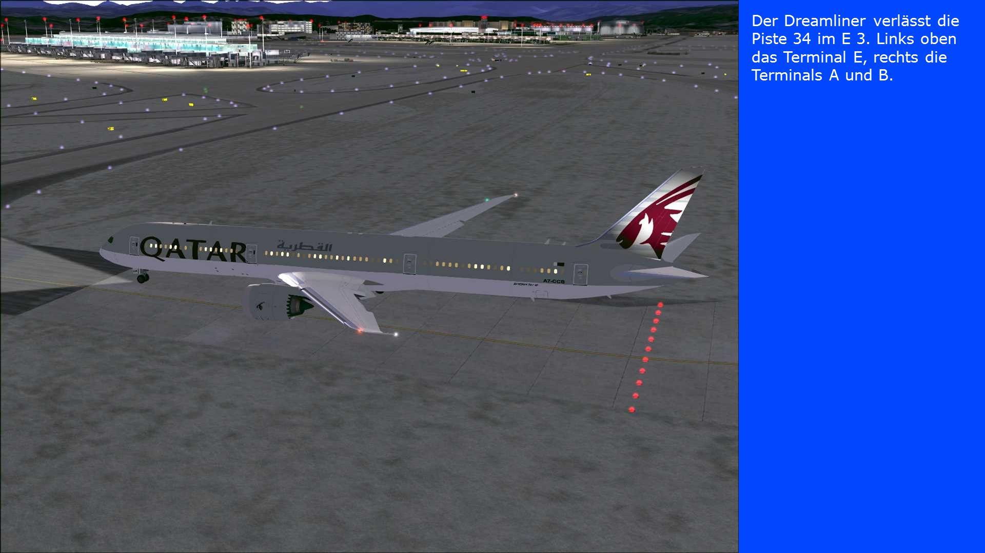 Der Dreamliner verlässt die Piste 34 im E 3. Links oben das Terminal E, rechts die Terminals A und B.