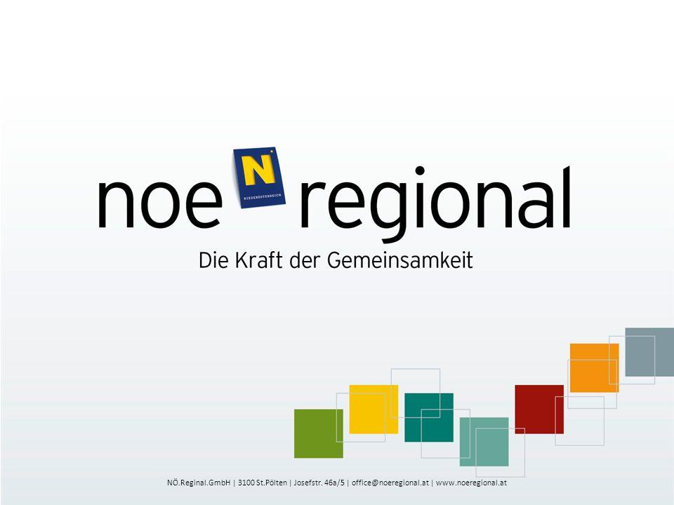 NÖ.Reginal.GmbH | 3100 St.Pölten | Josefstr. 46a/5 | office@noeregional.at | www.noeregional.at