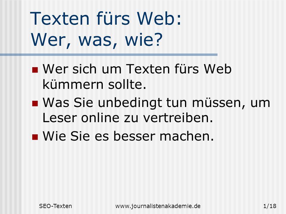 SEO-Textenwww.journalistenakademie.de1/18 Texten fürs Web: Wer, was, wie.