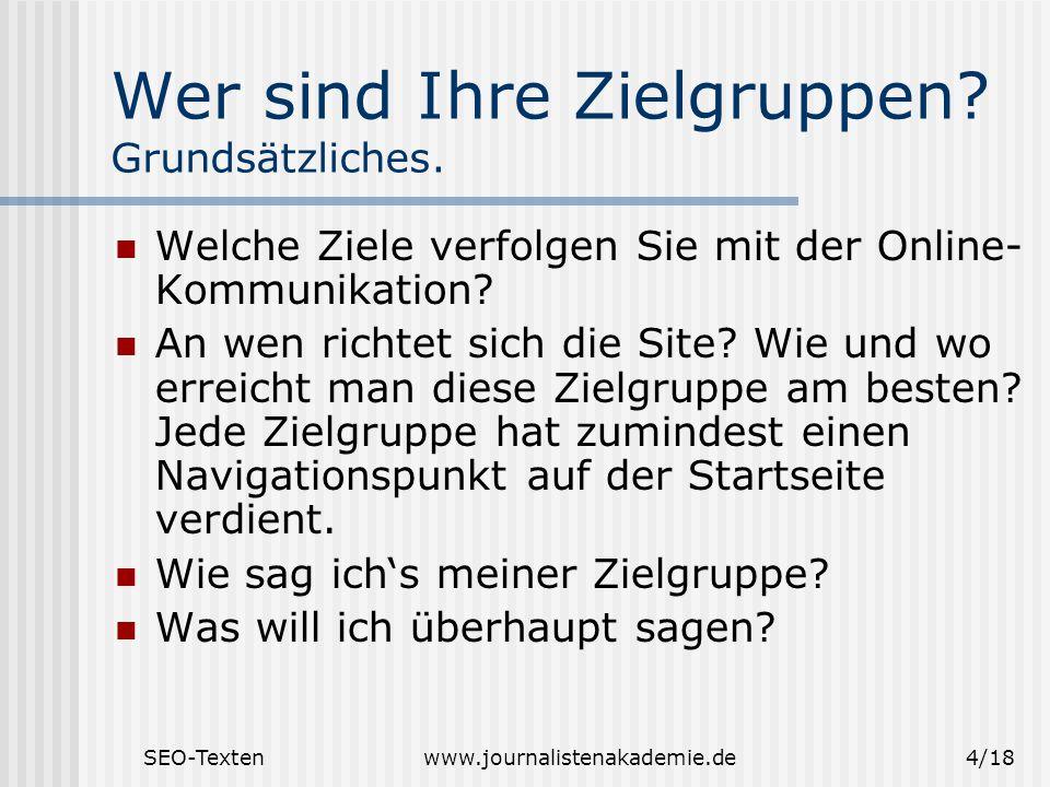 SEO-Textenwww.journalistenakademie.de4/18 Wer sind Ihre Zielgruppen.