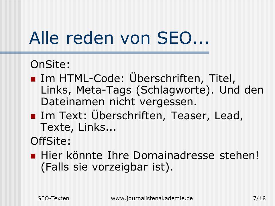 SEO-Textenwww.journalistenakademie.de7/18 Alle reden von SEO...