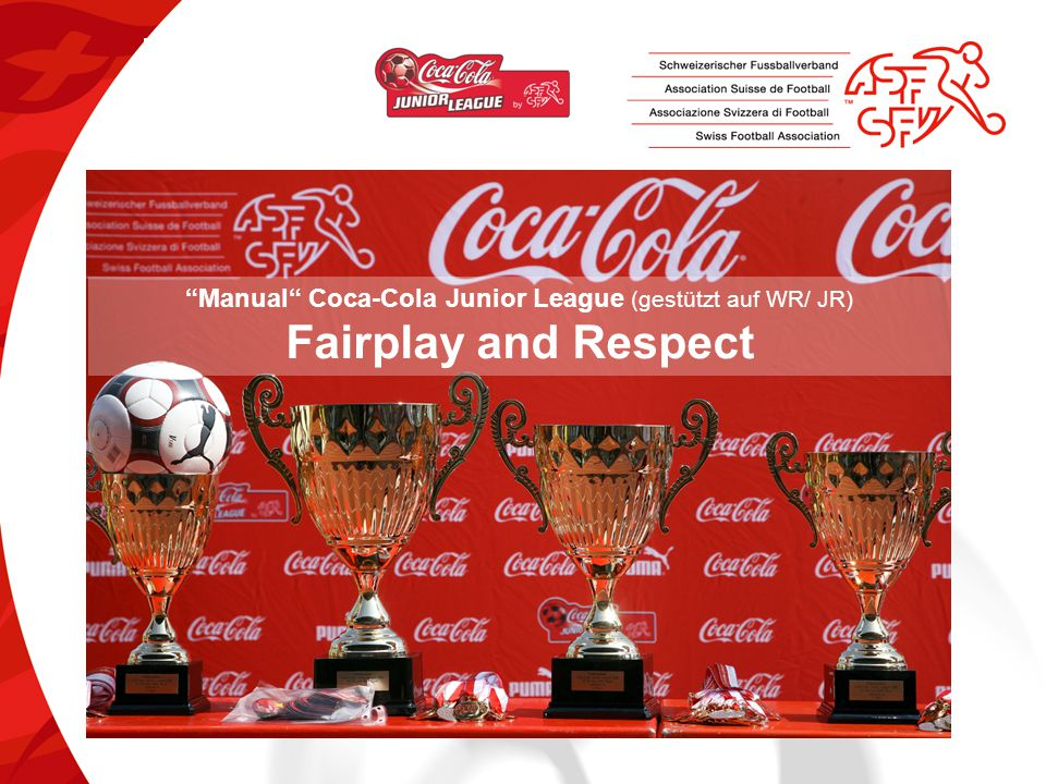 Manual Coca-Cola Junior League (gestützt auf WR/ JR) Fairplay and Respect