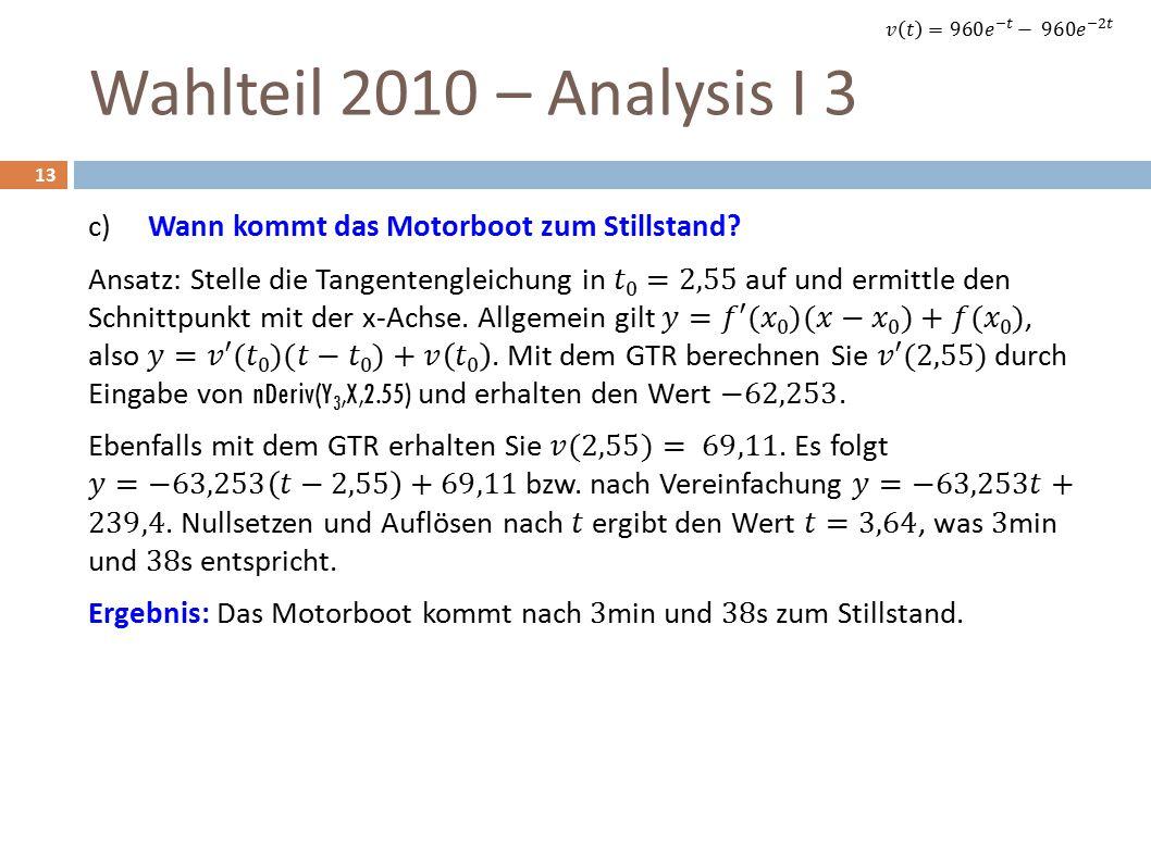 Wahlteil 2010 – Analysis I 3 13