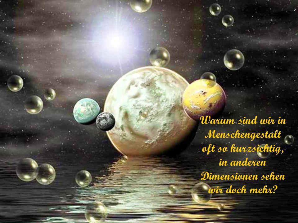 Wie viele Dimensionen gibt es wirklich und müssen wir alle durchleben, oder können wir unsere Erd-Reisen früher beenden
