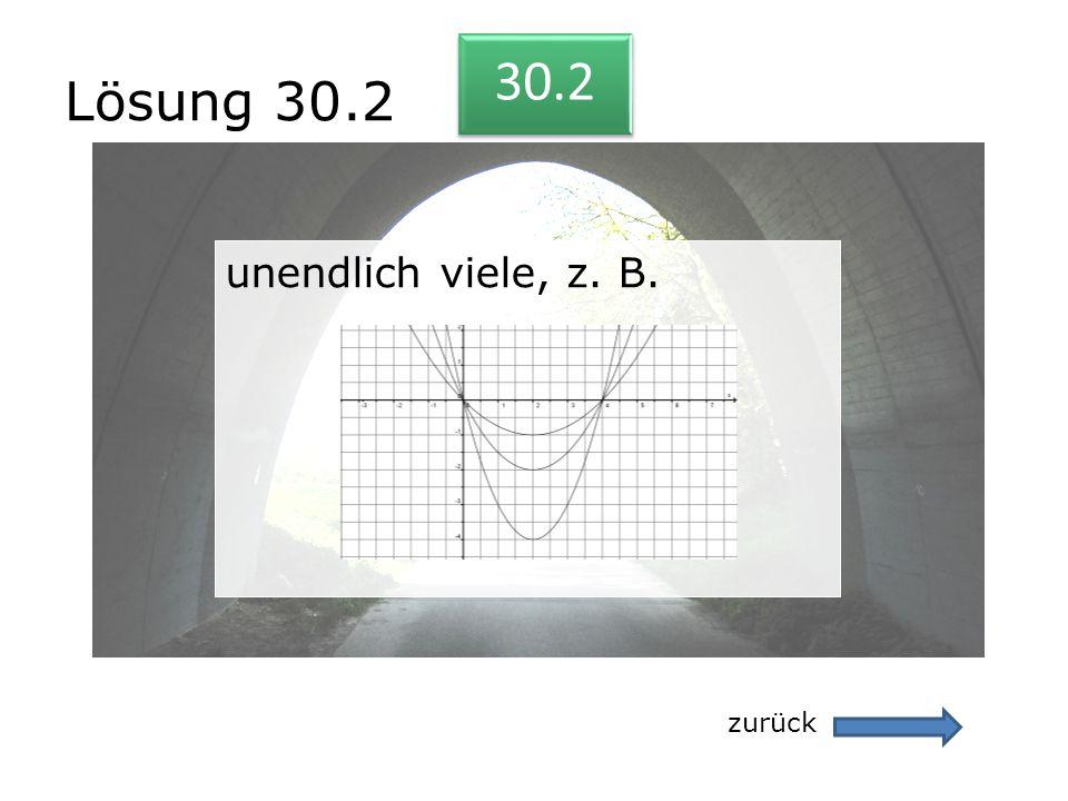 Lösung 30.2 zurück 30.2 unendlich viele, z. B. unendlich viele, z. B.