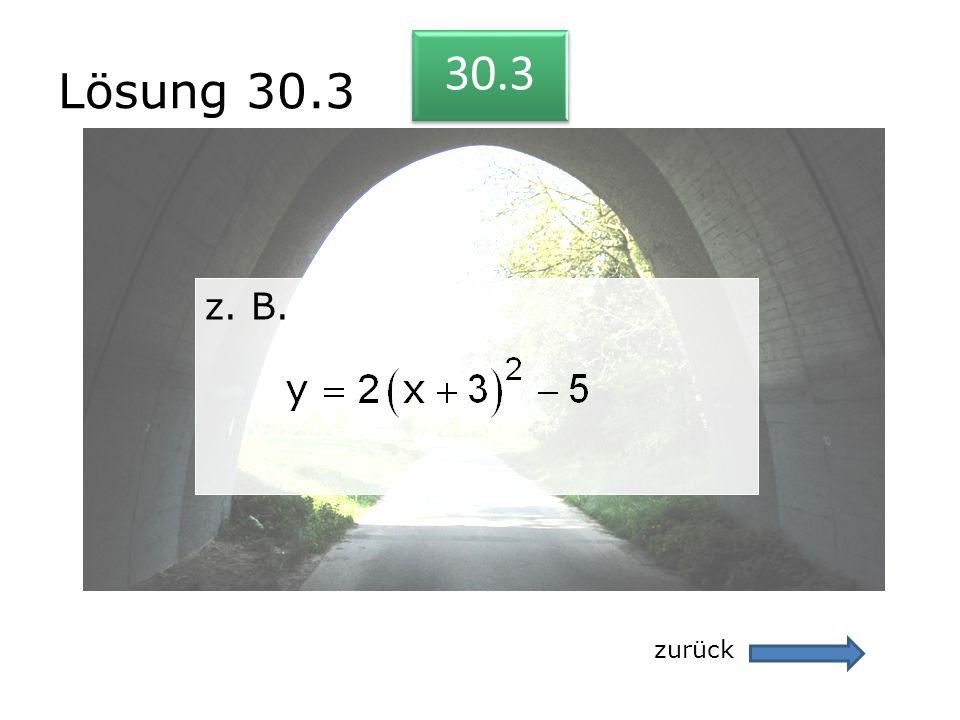 Lösung 30.3 zurück 30.3 z. B. z. B.