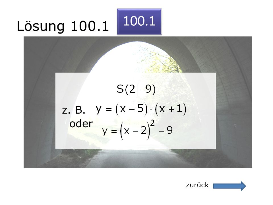 Lösung 100.1 zurück 100.1 z. B. oder z. B. oder
