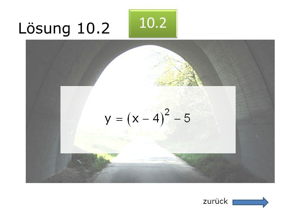 Lösung 10.2 zurück 10.2