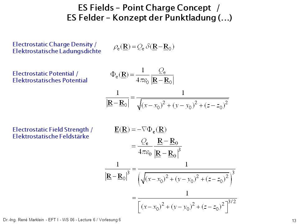 Dr.-Ing. René Marklein - EFT I - WS 06 - Lecture 6 / Vorlesung 6 13 Electrostatic Potential / Elektrostatisches Potential Electrostatic Field Strength