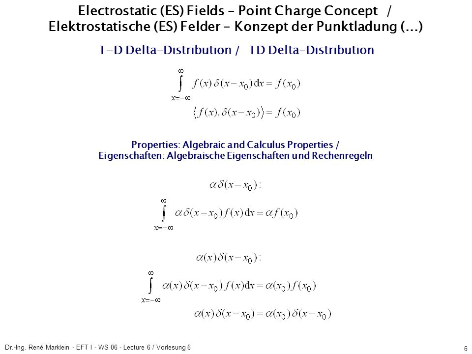 Dr.-Ing. René Marklein - EFT I - WS 06 - Lecture 6 / Vorlesung 6 6 ES Fields / ES Felder Point Charge Concept / Konzept der Punktladung (2) Electrosta