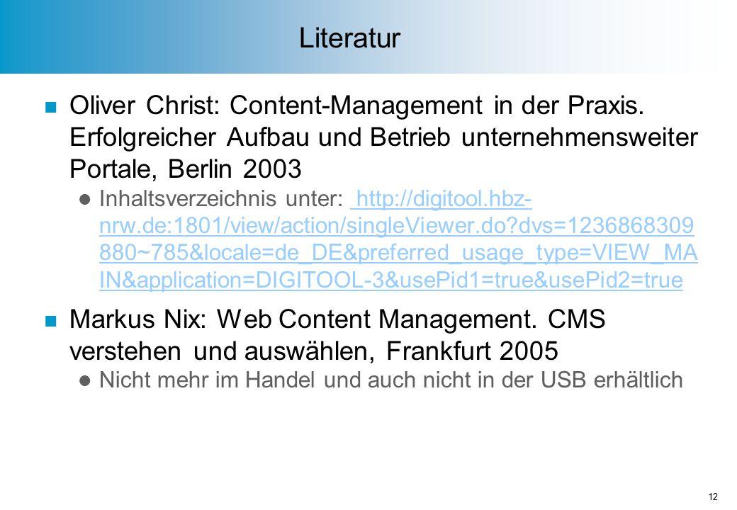 Literatur n Oliver Christ: Content-Management in der Praxis.