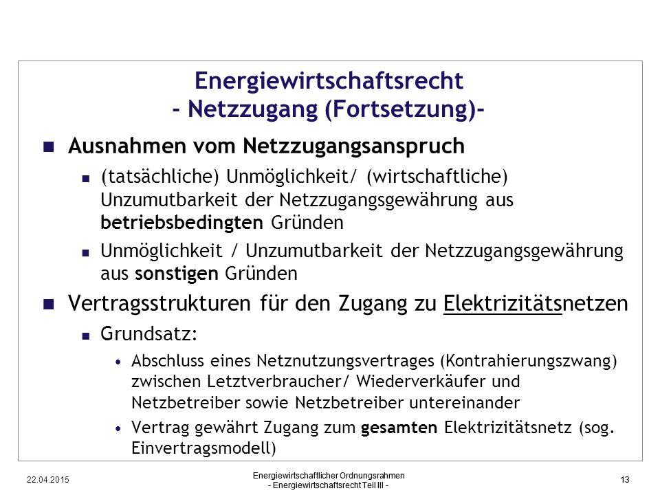 22.04.2015 Energiewirtschaftlicher Ordnungsrahmen - Energiewirtschaftsrecht Teil III - 13 Energiewirtschaftsrecht - Netzzugang (Fortsetzung)- Ausnahme