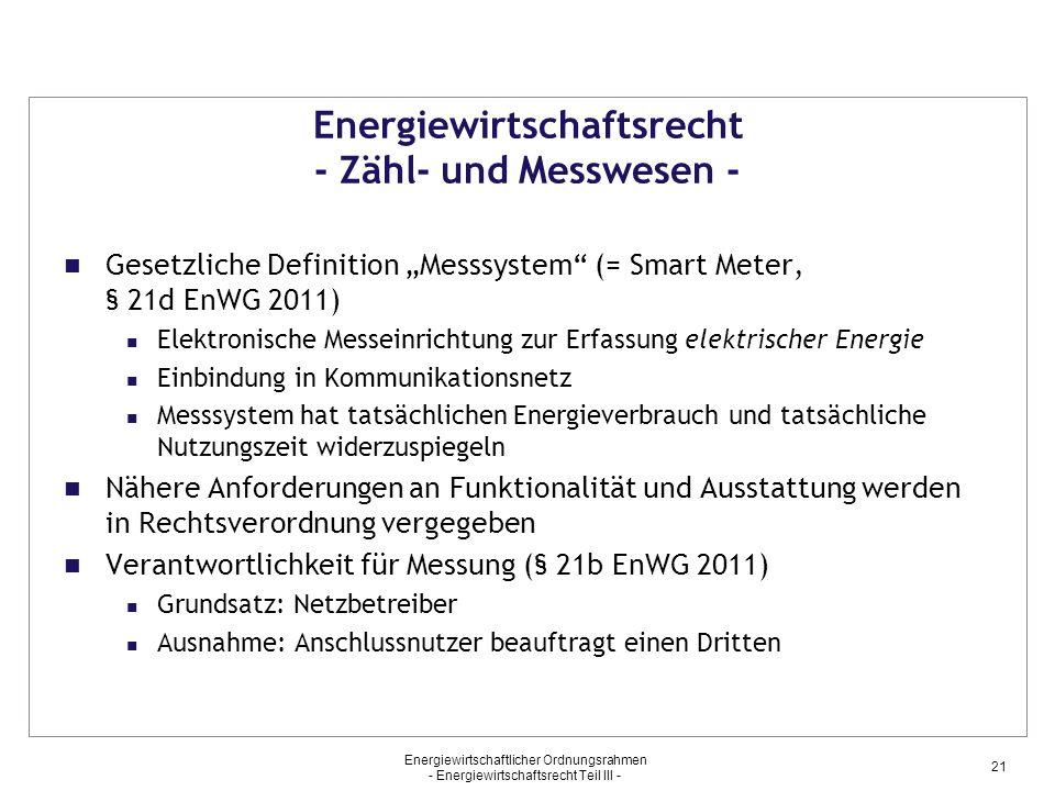 """Energiewirtschaftsrecht - Zähl- und Messwesen - Gesetzliche Definition """"Messsystem"""" (= Smart Meter, § 21d EnWG 2011) Elektronische Messeinrichtung zur"""