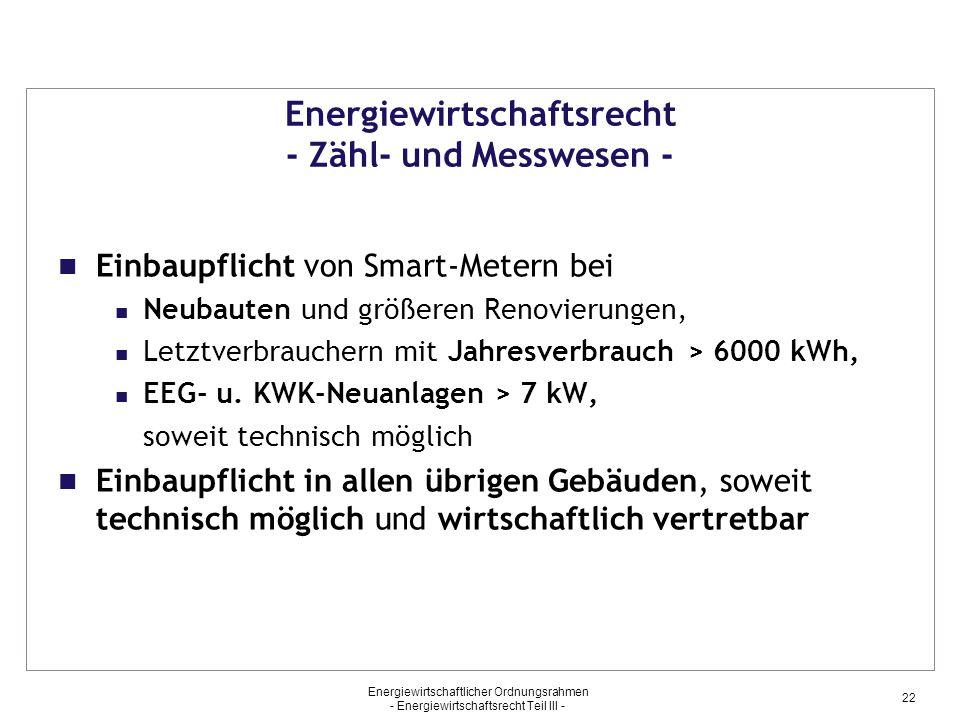 Energiewirtschaftsrecht - Zähl- und Messwesen - Einbaupflicht von Smart-Metern bei Neubauten und größeren Renovierungen, Letztverbrauchern mit Jahresv